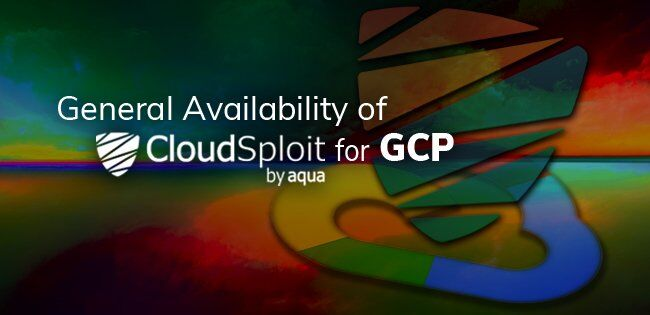(Japanese text only.) GCP環境におけるCloudSploit利用がGAとなりました #AquaSecurity #CloudSploit #GCP #OpenSource #CSPM