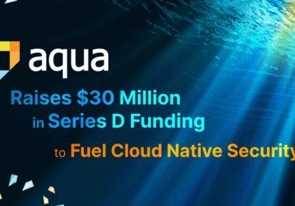 (Japanese text only.) Aqua Security がシリーズDの3000万ドル資金調達 #AquaSecurity #SeriesD #Kubernetes #コンテナ #セキュリティ