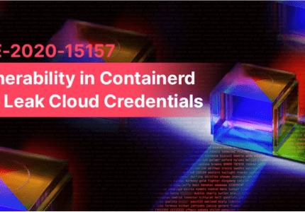 CVE-2020-15157:Containerd の脆弱性により、クラウドの認証情報が漏洩する可能性 #aqua #コンテナ #セキュリティ #脆弱性 #containerd #CVE-2020-15157