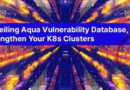 Aqua脆弱性データベース(AVD)を公開:Kubernetesクラスタを強化 #aqua #コンテナ #セキュリティ #脆弱性管理 #kubernetes #k8s #脆弱性データベース #AVD