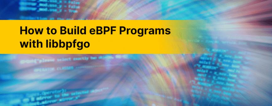 (Japanese text only.) libbpfgoによるeBPFプログラムの作り方 #aqua #セキュリティ #eBPF