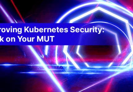 (Japanese text only.) Kubernetesのセキュリティを向上:MUTに取り組む #aqua #コンテナ #セキュリティ #k8s